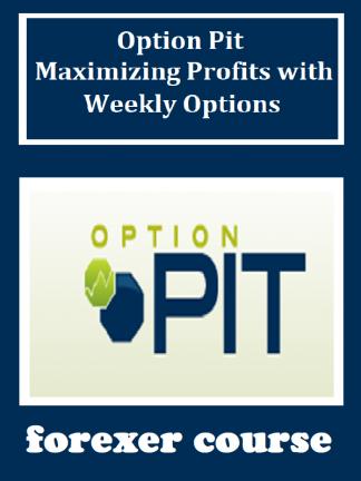 Option Pit – Maximizing Profits with Weekly Options