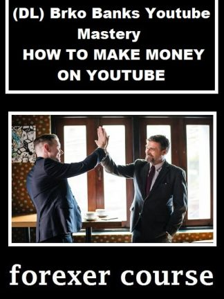 DL Brko Banks Youtube Mastery – HOW TO MAKE MONEY ON YOUTUBE