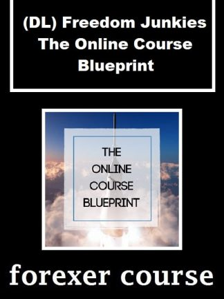 DL Freedom Junkies The Online Course Blueprint