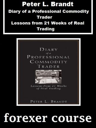 Peter L Brandt – Diary of a Professional Commodity Trader – Lessons from Weeks of Real Trading