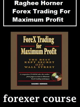 Raghee Horner – Forex Trading For Maximum Profit