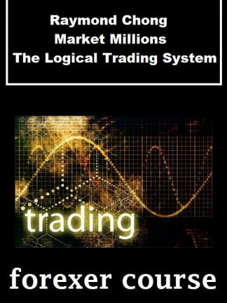 Raymond Chong – Market Millions – The Logical Trading System