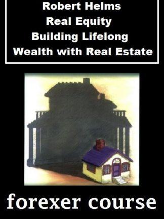 Robert Helms – Real Equity – Building Lifelong