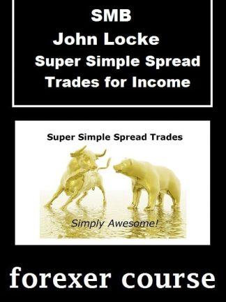 SMB John Locke – Super Simple Spread Trades for Income