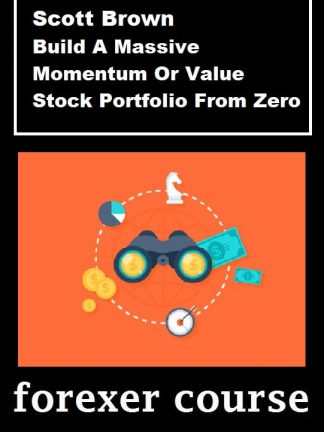 Scott Brown – Build A Massive Momentum Or Value Stock