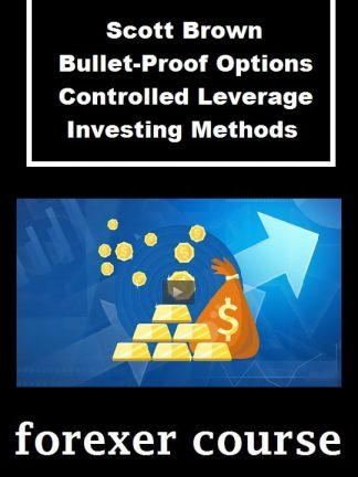 Scott Brown – Bullet Proof Options – Controlled Leverage Investing Methods