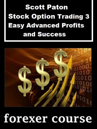 Scott Paton – Stock Option Trading – Easy Advanced Profits and Success