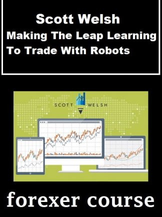 Scott Welsh – Making The Leap Learning To Trade With