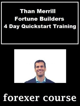 Than Merrill – Fortune Builders – Day Quickstart Training