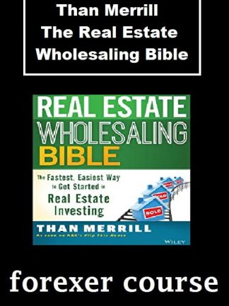Than Merrill – The Real Estate Wholesaling Bible