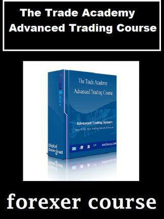 The Trade Academy – Advanced Trading Course