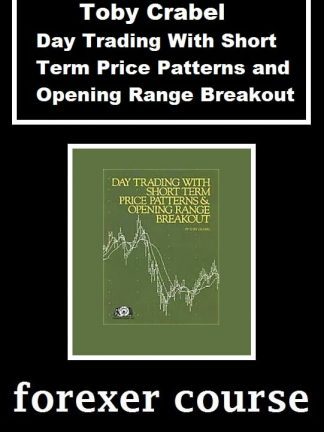 Toby Crabel – Day Trading With Short Term Price Patterns and Opening Range Breakout