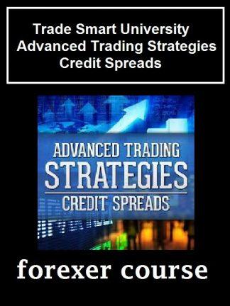 Trade Smart University – Advanced Trading Strategies Credit Spreads