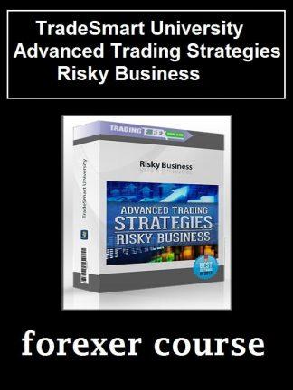TradeSmart University – Advanced Trading Strategies Risky Business