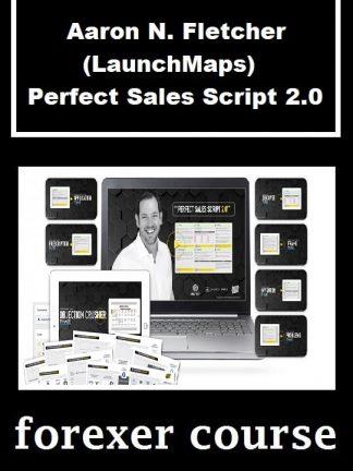 Aaron N Fletcher LaunchMaps – Perfect Sales Script