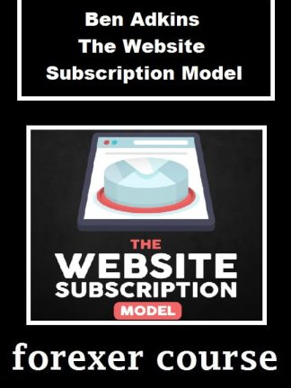 Ben Adkins The Website Subscription Model