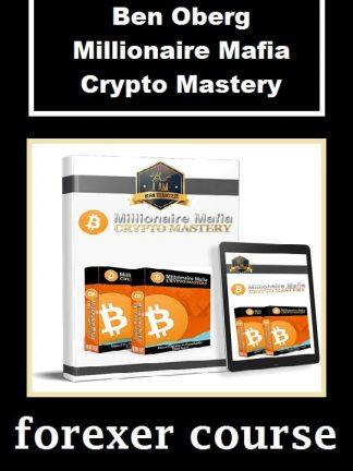 Ben Oberg Millionaire Mafia Crypto Mastery