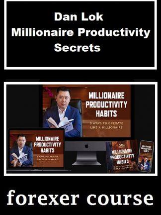 Dan Lok Millionaire Productivity Secrets