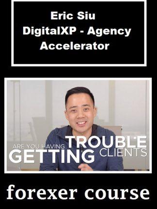 Eric Siu DigitalXP Agency Accelerator