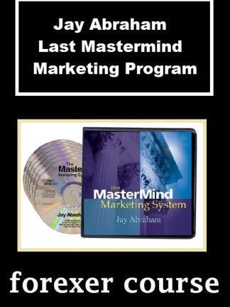 Jay Abraham Last Mastermind Marketing
