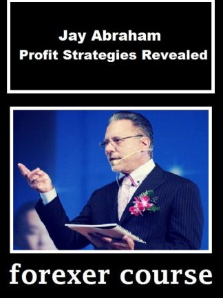 Jay Abraham Profit Strategies Revealed