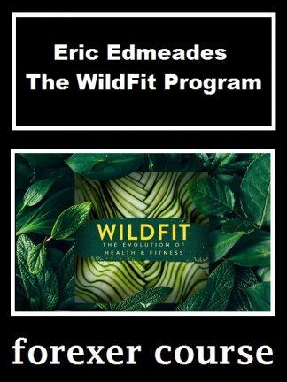 Eric Edmeades The WildFit Program