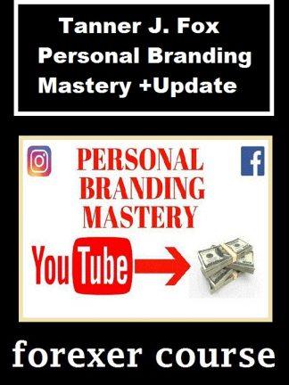 Tanner J Fox Personal Branding Mastery Update